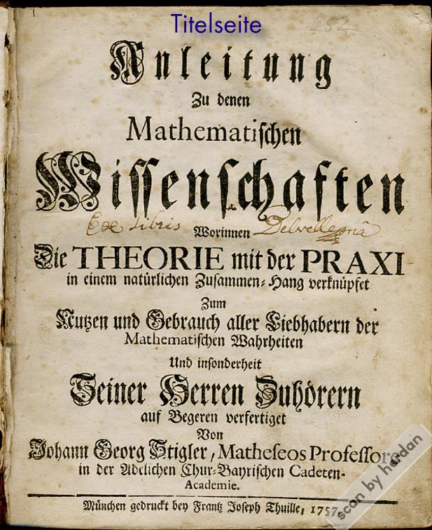 Rarität aus dem 18. Jahrhundert: Anleitung zu den Mathematischen Wissenschaften. Lehrbuch aus dem Jahr 1757 von Johann Georg STIGLER,