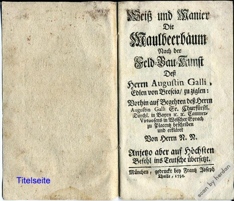 Rarität 1754: Lehrbüchlein zur Pflanzung und Pflege von Maulbeerbäumen für die Seidenproduktion in Bayern aus dem Jahre 1754.