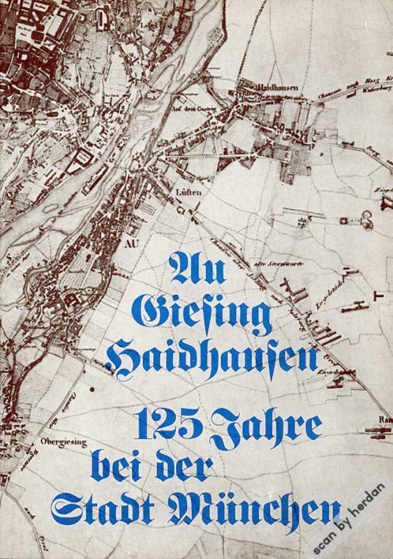 Festschrift: Giesing, Au, Haidhausen. Seit 125 Jahren bei München. 1854-1979
