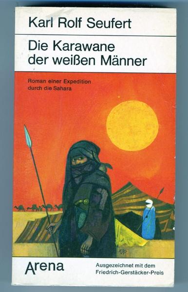 Karl Rolf Seufert - Die Karawane der weißen Männer