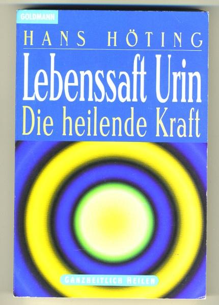 Hans Höting  -  Lebenssaft Urin - Die heilende Kraft