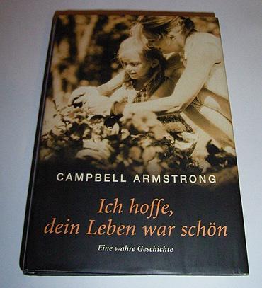 Campbell Armstrong - Ich hoffe, dein Leben war schön