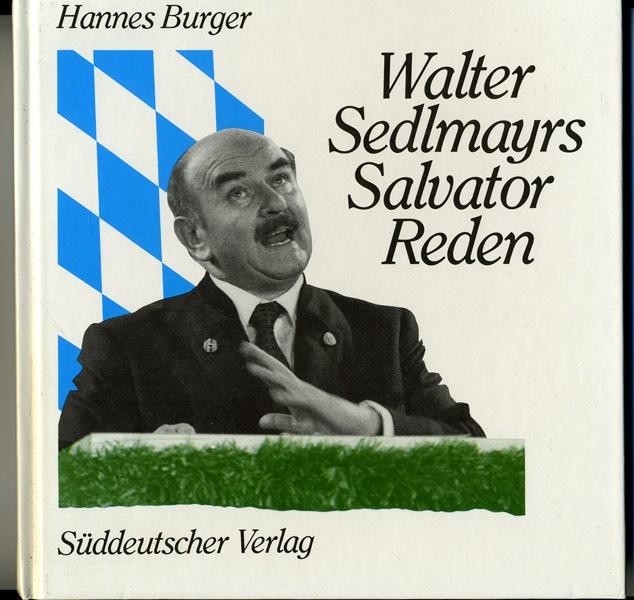 Hannes Burger  -  Walter Sedlmayrs Salvator Reden
