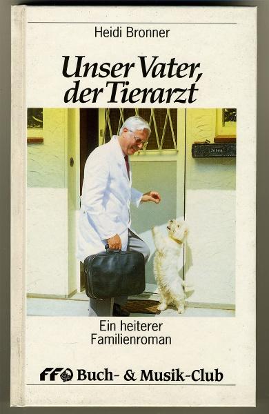 Heidi Bronner - Unser Vater, der Tierarzt