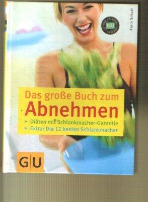 Schutt Karin: Das Große Buch zum Abnehmen.