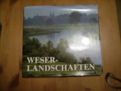 Wolfgang Meier Udo Theissmann: Weserlandschaften von Hann Münden bis Minden.