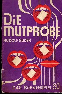 Rudolf Guder: Die Mutprobe Das Bühnenspiel 80 Ein dramatischer Konflikt unter Jugendlichen.