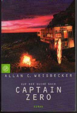 Allan C. Weisbecker: Auf der Suche nach Captain Zero.