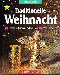 Helga Sander: Traditionelle Weihnacht Basteln Backen Dekorieren mit Vorlagebogen.