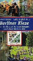 Norbert Gisder Heidi Kuphal (Hrsg:): Berliner Kieze Von Alt- Biesdorf bis zum Kudamm, von Lübars bis zum Alex.