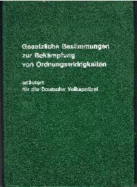 Dr. Rudolf Hartwig Dr. Alfons Petzold: Gesetzliche Bestimmungen zur Bekämpfung von Ordnungswidrigkeiten erläutert für die Deutsche Volkspolizei.