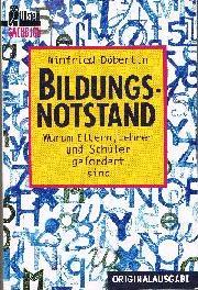 Winfried Döbertin: Bildungsnotstand Warum Eltern, Lehrer und Schüler gefordert sind.