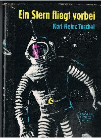 Karl-Heinz Tuschel: Ein Stern fliegt vorbei aus der Reihe spannend erzählt Band 75.