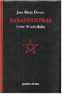 Jens-Fietje: Zarathustras letzte Wiederkehr aus den Papieren von Johann Friedrich Querkopf.