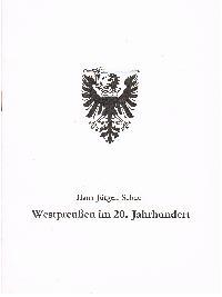 Hans-Jürgen Schuch: Westpreußen im 20. Jahrhundert Sonderdruck aus Westpreussen-Jahrbuch Band 29 (1997).