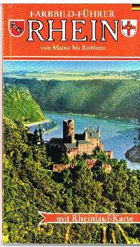Farbbild-Führer Rhein von Mainz bis Koblenz mit Rheinlandkarte.