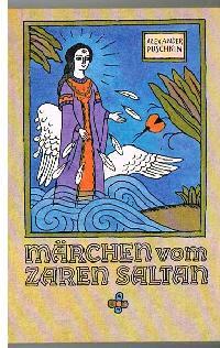 Alexander Puschkin: Märchen vom Zaren Saltan Die Kleinen Trompeterbücher Band 166 ( Trompeterbuch).