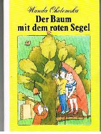 Wanda Cholomska: Der Baum mit den roten Segel Die Kleinen Trompeterbücher Band 186 ( Trompeterbuch).