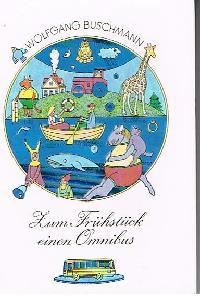 Wolfgang Buschmann: Zum Früchstück einen Omnibus Die Kleinen Trompeterbücher Band 184 ( Trompeterbuch).