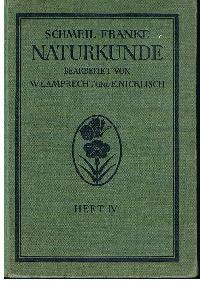 Prof. Dr. D. Schmeil u. Stadtschulrat Dr. M. Franke: Naturkunde für höhere Mädchenschulen Lyzeen und Studienanstalten 4. Heft: Unter.Sekunda.