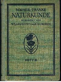 Prof. Dr. D. Schmeil u. Stadtschulrat Dr. M. Franke: Naturkunde für höhere Mädchenschulen Lyzeen und Studienanstalten 3. Heft: Quarta.