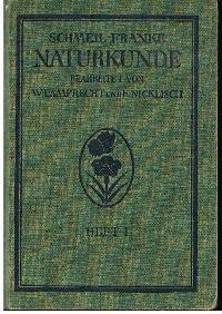 Prof. Dr. D. Schmeil u. Stadtschulrat Dr. M. Franke: Naturkunde für höhere Mädchenschulen Lyzeen und Studienanstalten 1. Heft: Sextra.