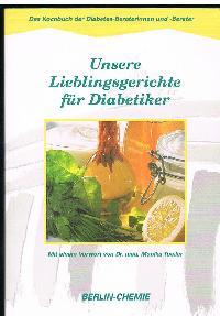 Unsere Lieblingsgerichte für Diabetiker Das Kochbuch der Diabetes-Beraterinnen und- Berater.