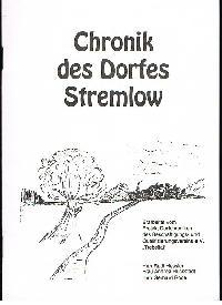 Rudi Hessler , Andrea Hückstedt Gerhard Rode: Chronik des Dorfes Stremlow.