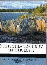 Ernst Wilhelm Arnold von Hoeppner: Deutschlands Krieg in der Luft Ein Rückblick auf die Entwicklung und die Leistungen inserer Heeres-Luftstreitkräfte im Weltkriege.