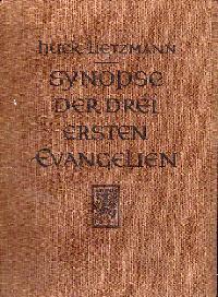 Albert Huck: Synopse der drei ersten Evangelien.