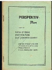 Perspektiv-Plan für die sozialistische Umgestaltung der Landwirtschaft und die Steigerung der Landwirtschaftlichen Produktion im Kreise Seehausen ALTM.