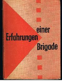 Dr. Otto Raus Rplf Günther , Erich Keller: Erfahrungen einer Brigade des Zentralkomitee des SED im Bezirk Halle Frühjahr 1958.