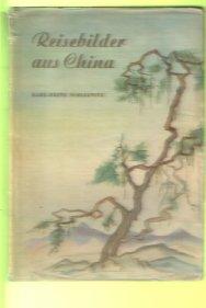 Karl- Heinz Schleinitz: Reisebilder aus China.