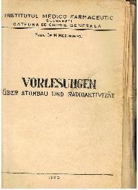 Prof. Dr. M. D. Mezincescu: Vorlesungen über Atombau und Radioaktivität 1960.