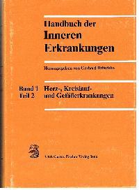 Gerhard Brüschke: Handbuch der inneren Erkrankungen Band 1 Teil 2 Herz-, Kreislauf- und Gefäßerkrankungen.