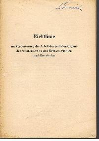 Nationale Front der DDR (Hrsg.): Richtlinie zur Verbesserung der Arbeit der örtlichen Organe der Staatsmacht in den Kreisen, Städten und Gemeinden 1957.