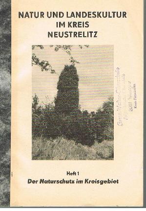 Der Naturschutz im Kriesgebiet Neustrelitz Heft 1 Natur und Landeskultur im Kreis Neustrelitz.