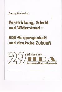 Walter Bernhardt: Verstrickung, Schuld und Widerstand - DDR Vergangenheit und die deutsche Zukunft 29 Schriften der HEA Hermann-Ehlers-Akademie Die Schrift ist aus einen Vortrag hervorgegangen der in der EHA in Kiel am 26. März 1992 gehalten wurde.