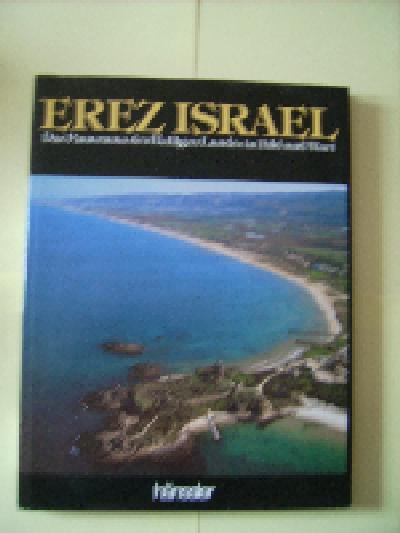 Erez Israel Das Panorama des Heiligen Landes in Bild und Wort.