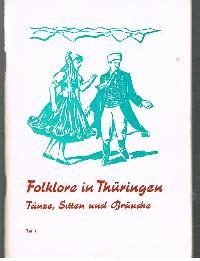 Ernst Stahl: Folklore in Thüringen Tänze, Sitten und Bräuche Teil 1.