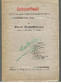 Eduard Platzhoff-Lejeune: Platzhoff-Lejeune Lebenskunst Zwölf Studien aus dem Vorhof der Philosophie für Gebildete erste Reihe.