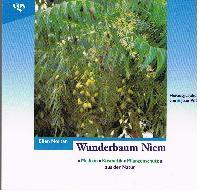 Ellen Norten Hrsg: Jean Pütz: Wunderbaum Niem Medizin Kosmetik Pflanzenschutz aus der Natur.