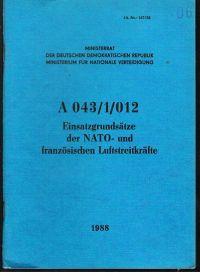 Ministerrat der DDR Ministerium für Nationale Verteidigung: Dienstanweisung A 043/1/012 Einsatzgrundsätze der NATO- und französischen Landstreitkräfte.