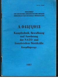 Ministerrat der DDR Ministerium für Nationale Verteidigung: Dienstanweisung A 043/1/013 Kampftechnik, Bewaffnung und Ausrüstung der NATO- und französischen Streitkräfte Kampfflugzeuge.