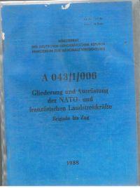 Ministerrat der DDR Ministerium für Nationale Verteidigung: Dienstanweisung A 043/1/006 Gliederung und Ausrüstung der Nato- und französischen Landstreitkräfte Brigade und Zug.