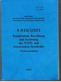 Ministerrat der DDR Ministerium für Nationale Verteidigung: Dienstanweisung A 043/1/021 Kampftechnik, Bewaffnung und Ausrüstung der Nato- und französischen Streitkräfte Pionierausrüstung mit vielen s/w Fotos der Pionierfahrzeuge und Beschreibung.