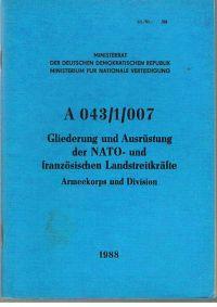 Ministerrat der DDR Ministerium für Nationale Verteidigung: Dienstanweisung A 043/1/007 Gliederung und Ausrüstung der NATO- und französischen Landstreitkräfte Armeekorps und Division.