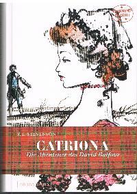 Robert Louis Stevenson: Catriona Die Abenteuer von David Balfour Band 235 aus der Reihe spannend erzählt.