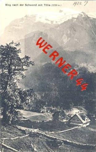 Weg nach Schwand v. 1922 Alm & Titlis  (27450)