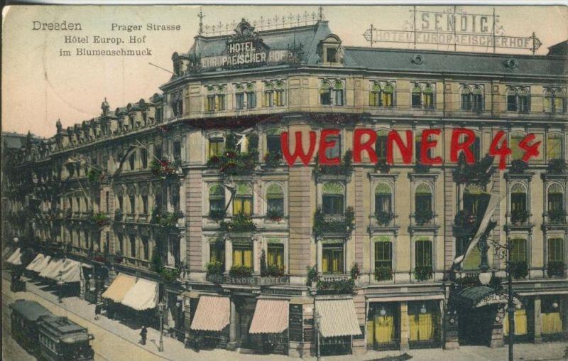 Dresden v. 1903   Sendig-Hotel Europäischer Hof und die Prager Strasse  ()  --  siehe Foto !!  (29422) 0